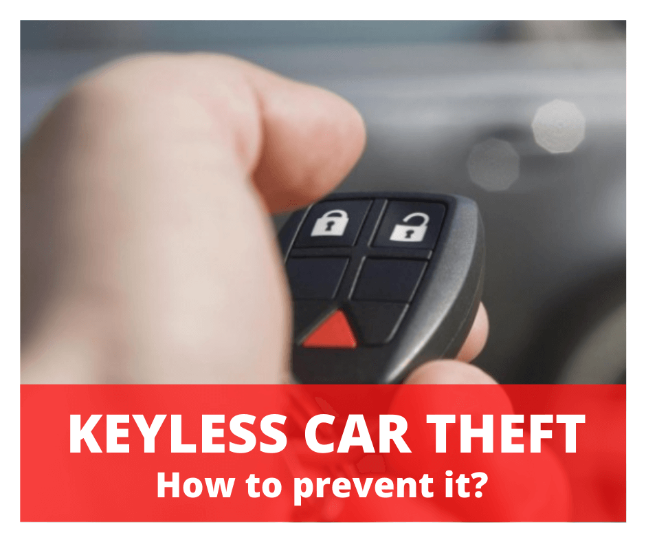 KEYLESS CAR THEFT. How to prevent it?